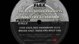 Industry Standard ''Limited Edition Projects'' - Got Somebody Else