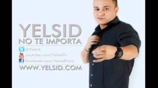Yelsid - No Te Importa