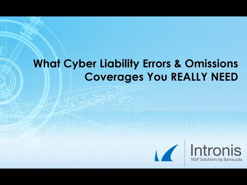 What Cyber Liability Errors & Omissions Coverages You REALLY Need
