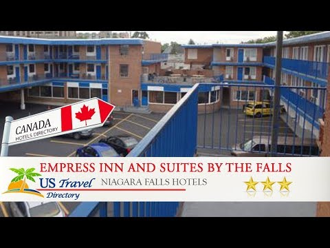 Empress Inn And Suites By The Falls - Niagara Falls Hotels, Canada