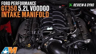 2015-2017 Mustang GT, GT350 Ford Performance GT350 5.2L Voodoo Intake Manifold Review & Dyno