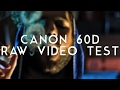 Canon 60D Magic Lantern RAW Video Tests