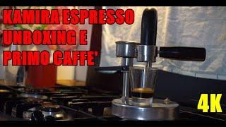 Kamira caffettiera espresso unboxing e primo caffe 4K