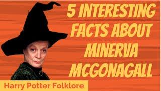 5 Interesting Facts About Minerva McGonagall