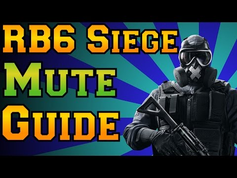 Rainbow Six Siege - Mute Guide