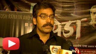 Ashutosh Rana Talks About His First Marathi Movie Yeda