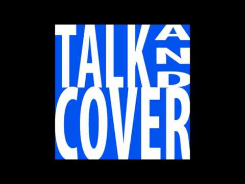 Talk and Cover Podcast #2: Janssen's Mom Might Listen to This