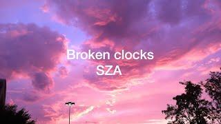 Broken Clocks-SZA (lyrics)