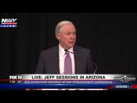 FNN: Attorney General Jeff Sessions is Keynote Speaker at Law Enforcement Conference in AZ