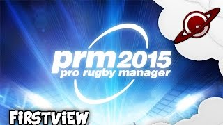 Pro Rugby Manager 2015 | Firstview [FR]