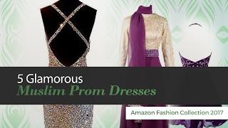5 Glamorous Muslim Prom Dresses Amazon Fashion Collection 2017