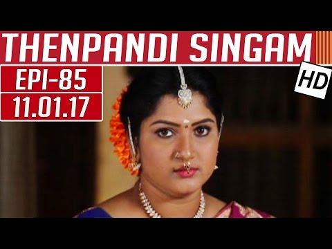 Thenpandi Singam | Epi 85 | 11/01/2017 |...