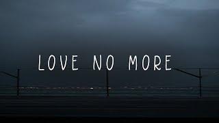 Cody Lovaas - Love No More (Lyrics)