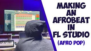 🔥🔥MAKING AFRO BEATS IN FL STUDIO (AFRO POP)