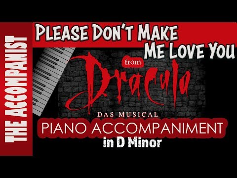 Please Don't Make Me Love You - Dracula the musical (Piano Accompaniment) Karaoke