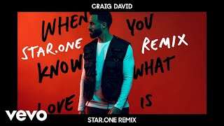 Craig David - When You Know What Love Is (Star.One Remix) [Audio] Video