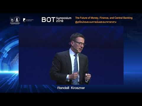 BOT Symposium 2018 : ช่วงที่ 6 - The Future of Central Banking and Financial Regulation