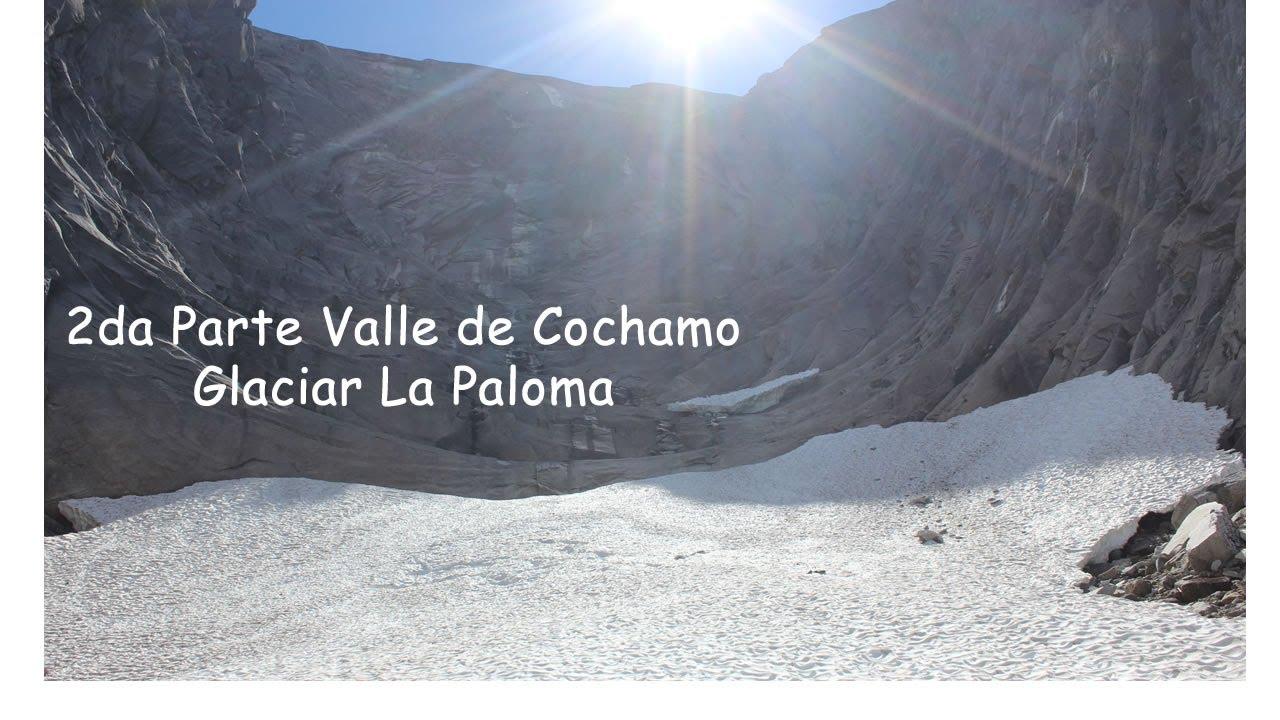 😱 2DA PARTE VALLE DE COCHAMO 😱 TREKKING GLACIAR LA PALOMA 👉 REGION DE LOS LAGOS