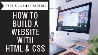 How to Build a Website with Html & CSS - Part5 Skills Section