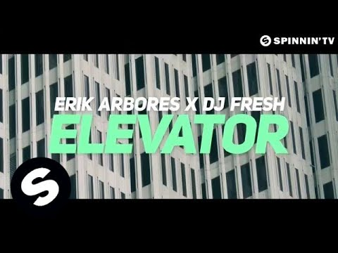 Erik Arbores x DJ Fresh - Elevator (Official Video)