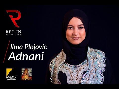 Ilma (المة) Plojovic - Adnani | Salla Alejke | عدناني  (Official Video) 2017