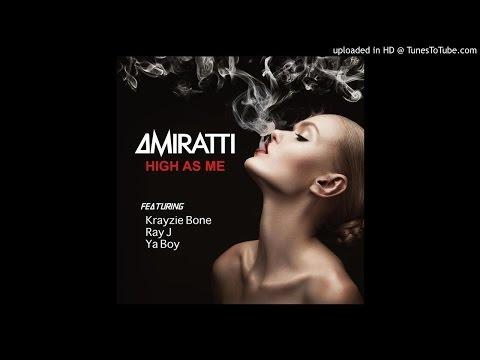 AMIRATTI - High As Me (Dubstep Remix) ft Krayzie Bone,Ray j, Ya Boy Rich Rocka