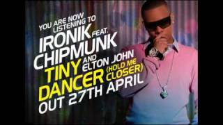 Ironik ft Chipmunk & Elton John - Tiny Dancer (OUT NOW)