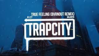 Video Galantis - True Feeling (BVRNOUT Remix) download MP3, 3GP, MP4, WEBM, AVI, FLV September 2018