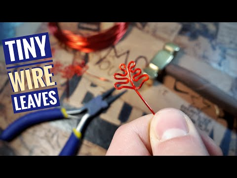 How To Make Tiny Wire Leaves
