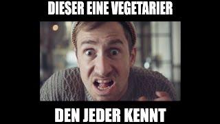 Dieser eine Vegetarier, den jeder kennt