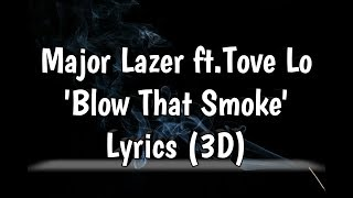 Major Lazer ft.Tove Lo - Blow That Smoke (Lyrics)