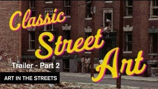 Classic Street Art Pt. 2 Intro - Art in the Streets - MOCAtv Ep.14