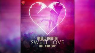 Angelo Draetta feat.  Jenny Cruz -  Sweet Love (Original Mix)