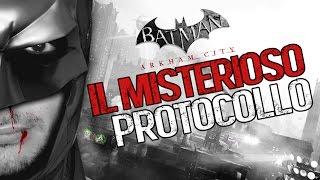 IL MISTERIOSO PROTOCOLLO - BATMAN RETURN TO ARKHAM CITY [EP.01] (Storia ITA)