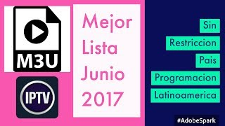 Lista m3u junio 2017 sin restriccion pais  dispositivos apple android smart tv iptv latino