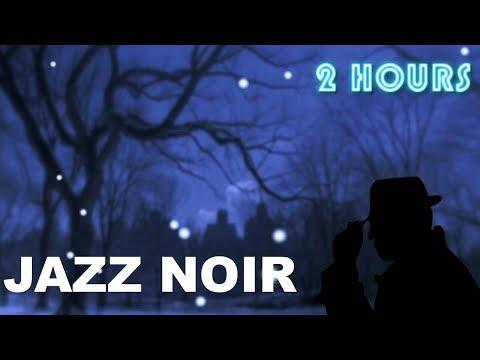 Jazz Noir and Jazz Noir Music: 2 Hours Jazz Noir Playlist collection of Jazz Noir