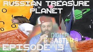 Video Russian Treasure Planet (Planetata na Sakrovishtata) - Digital Disasters Episode 13 download MP3, 3GP, MP4, WEBM, AVI, FLV November 2017