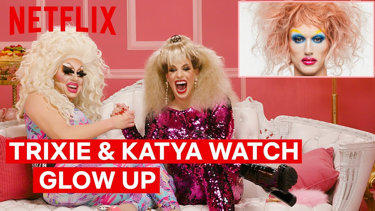 Drag Queens Trixie Mattel Katya React To Glow Up I Like To Watch Netflix Youtube