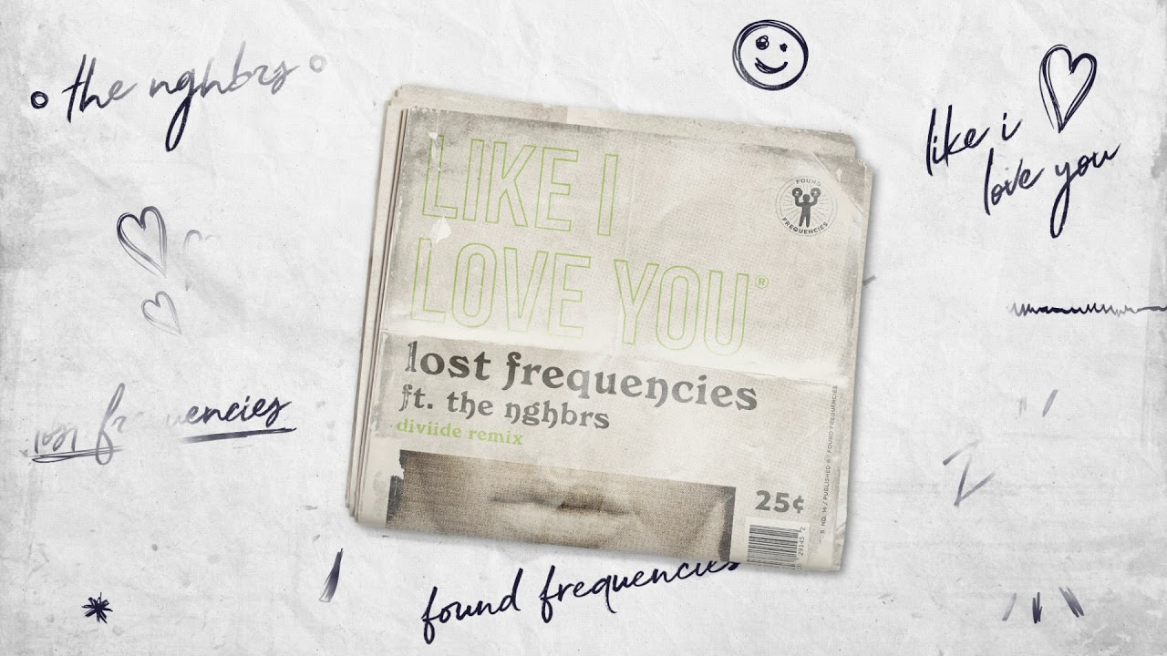 lost-frequencies-ft-the-nghbrs-like-i-love-you-diviide-remix