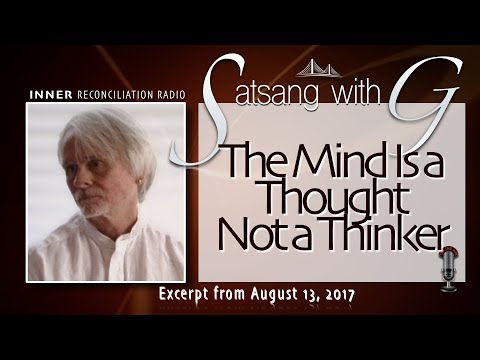🔴  Satsang With G - The Mind is a Thought Not a Thinker