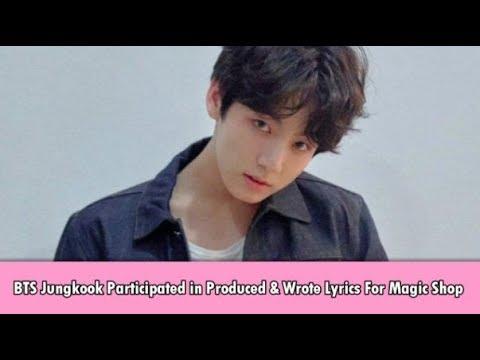 BTS Jungkook Produced & Wrote Lyrics For Magic Shop
