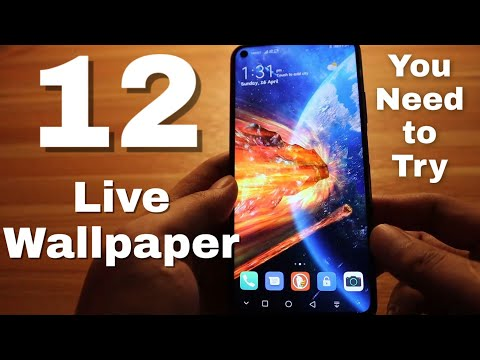 12 Android Live Wallpaper You Need To Try | FT Nova 5T