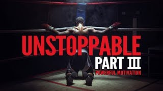 UNSTOPPABLE #3 - POWERFUL New Motivational Speeches Compilation (Ft. Billy Alsbrooks)
