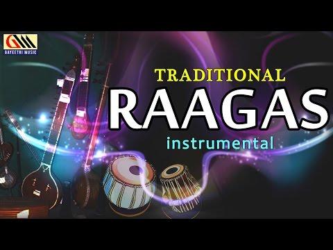 Traditional Raagas || Telugu Instrumental Songs || Carnatic Classical