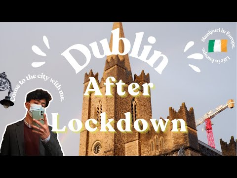 Dublin after Lockdown | Come to the city with me | Chill Vlog l Amarjeet Lourembam