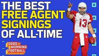 The Best Free Agent Singings of All-Time | Good Morning Football | NFL Network