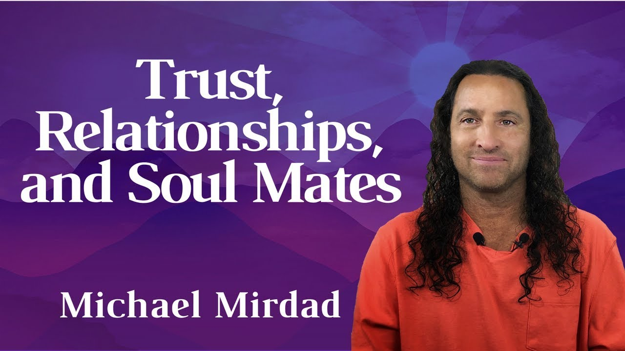 Soul Mates and Twin Souls - Michael Mirdad