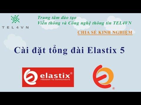 CÀI ĐẶT TỔNG ĐÀI ELASTIX 5 - TEL4VN - Đào tạo tổng đài ảo