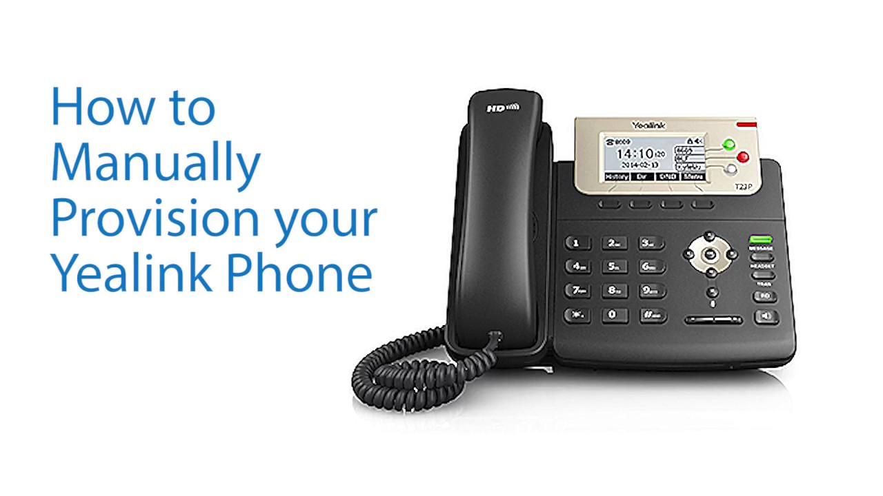 How to Manually Provision Your Yealink Phone