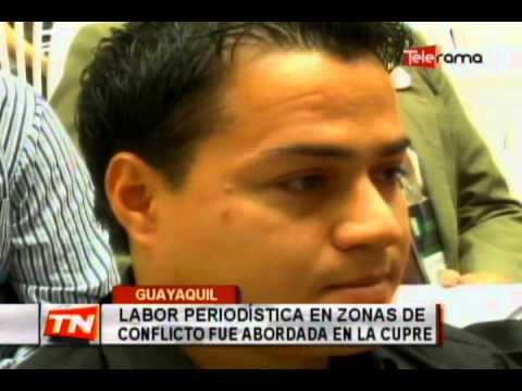 Labor periodística en zonas de conflicto fue abordad en la CUPRE